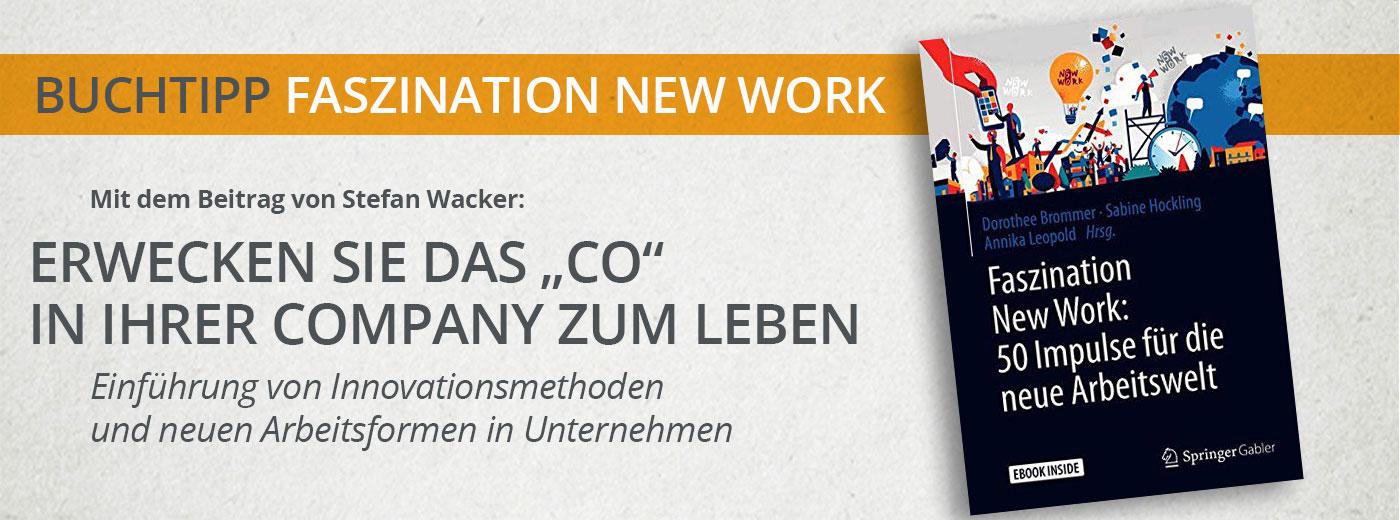 """Mit dem Buch Faszination New Work erwecken Sie das """"Co"""" in Ihrer Company zum Leben!"""